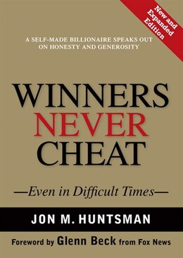 Book Winners Never Cheat: Even in Difficult Times, New and Expanded Edition by Jon Huntsman