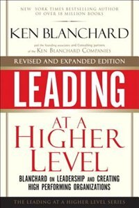 Book Leading at a Higher Level, Revised and Expanded Edition: Blanchard on Leadership and Creating High… by Ken Blanchard