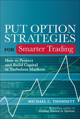 Book Put Option Strategies for Smarter Trading: How to Protect and Build Capital in Turbulent Markets by Michael C. Thomsett