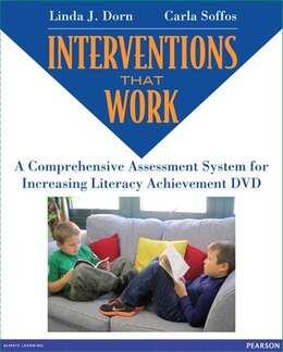 Book Interventions That Work: A Comprehensive Assessment System For Literacy Improvement Dvd by Linda J. Dorn