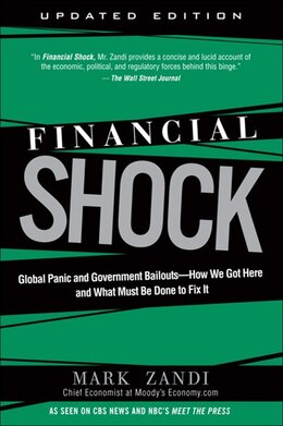 Book Financial Shock (Updated Edition), (Paperback): Global Panic and Government Bailouts--How We Got… by Mark Zandi
