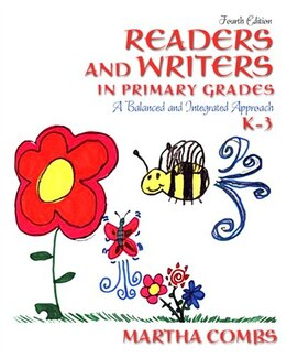 Book Readers and Writers in Primary Grades: A Balanced and Integrated Approach, K-3 by Martha Combs
