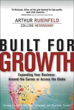 Book Built for Growth: Expanding Your Business Around the Corner or Across the Globe (paperback) by Arthur Rubinfeld