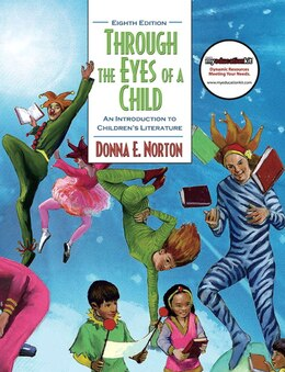 Book Through the Eyes of a Child: An Introduction to Children's Literature by Donna E. Norton