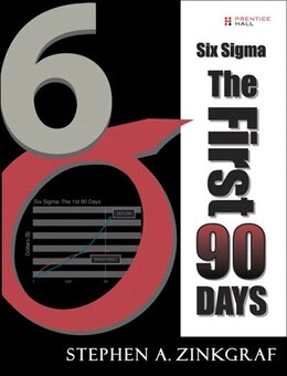 Book Six Sigma--The First 90 Days (paperback) by Stephen A. Zinkgraf