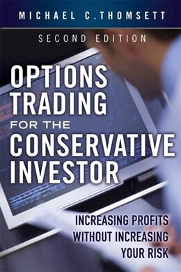 Book Options Trading for the Conservative Investor: Increasing Profits without Increasing Your Risk by Michael C. Thomsett