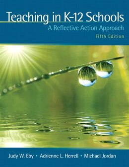 Book Teaching in K-12 Schools: A Reflective Action Approach by Judy W. Eby