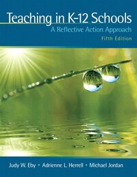 Teaching in K-12 Schools: A Reflective Action Approach