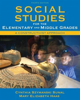 Book Social Studies for the Elementary and Middle Grades: A Constructivist Approach by Cynthia Szymanski Sunal