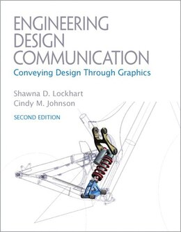 Book Engineering Design Communications: Conveying Design Through Graphics by Shawna Lockhart