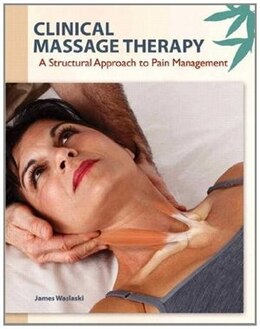 Book Clinical Massage Therapy: A Structural Approach to Pain Management by James Waslaski