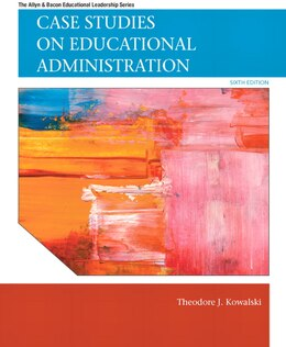 Book Case Studies on Educational Administration by Theodore J. Kowalski