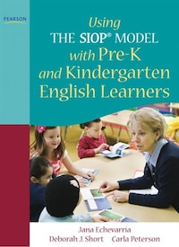 Using The Siop® Model With Pre-k And Kindergarten English Learners