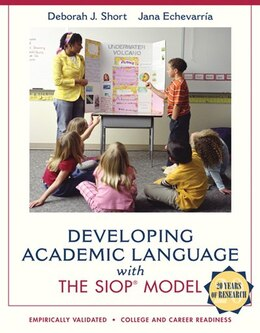 Book Developing Academic Language With The Siop Model by Deborah J. Short