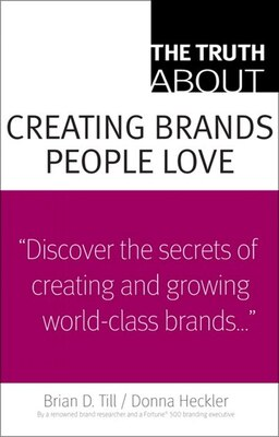 Book The Truth About Creating Brands People Love by Brian D. Till