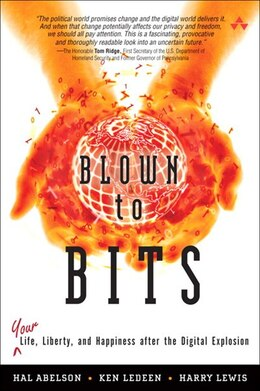 Book Blown to Bits: Your Life, Liberty, and Happiness After the Digital Explosion by Hal Abelson