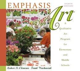 Book Emphasis Art: A Qualitative Art Program for Elementary and Middle Schools by Robert D. Clements