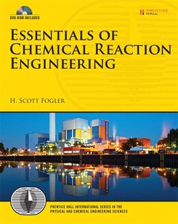 Book Essentials of Chemical Reaction Engineering by H. Scott Fogler