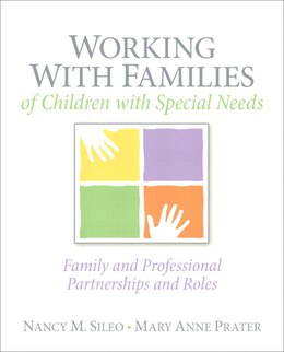 Book Working with Families of Children with Special Needs: Family and Professional Partnerships and Roles by Nancy M. Sileo