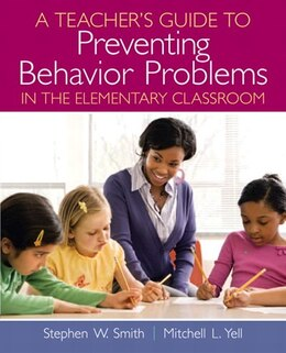 Book A Teacher's Guide To Preventing Behavior Problems In The Elementary Classroom by Stephen W. Smith