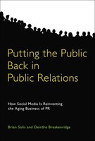 Putting the Public Back in Public Relations: How Social Media Is Reinventing the Aging Business of…