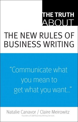 Book The Truth About the New Rules of Business Writing by Natalie Canavor