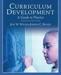 Book Curriculum Development: A Guide to Practice by Jon W. Wiles