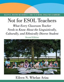 Book Not for ESOL Teachers: What Every Classroom Teacher Needs to Know About the Linguistically… by Eileen N. Whelan Ariza