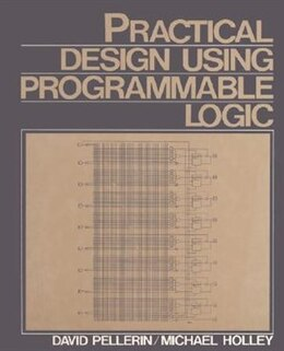 Book Practical Design Using Programmable Logic by David Pellerin