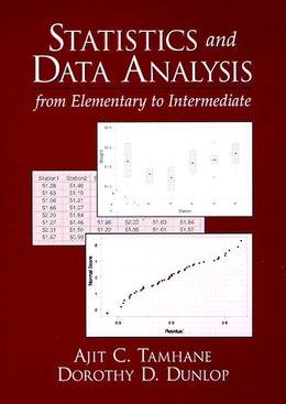 Book Statistics and Data Analysis: From Elementary To Intermediate by Ajit C. Tamhane