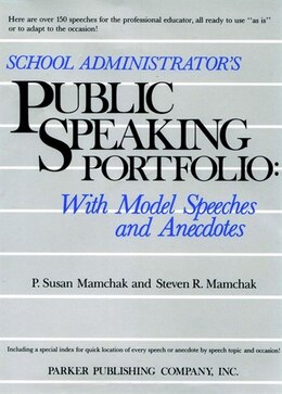 Book School Administrators Public Speaking Portfolio: With Model Speeches and Anecdotes by P. Susan Mamchak