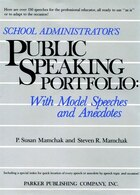 School Administrators Public Speaking Portfolio: With Model Speeches and Anecdotes