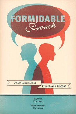 Book Formidable French: False Cognates In French And English by Mounir Elazami