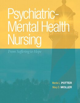 Book Psychiatric-mental Health Nursing: From Suffering To Hope by Mertie L. Potter