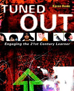 Book Tuned Out: Engaging the 21st Century Learner by Karen Hume