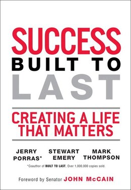 Book Success Built to Last: Creating a Life that Matters (paperback) by Stewart Emery
