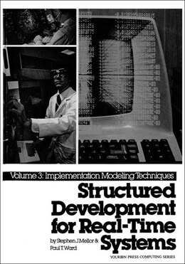 Book Structured Development for Real-Time Systems, Vol. III: Implementation Modeling Techniques by Paul T. Ward