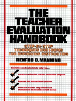 Book The Teacher Evaluation Handbook: Step-by-Step Techniques and Forms for Improving Instruction by Renfro C. Manning