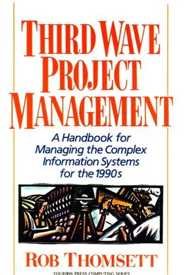 Book Third Wave Project Management: A Handbook for Managing the Complex Information System for the 1990's by Rob Thomsett