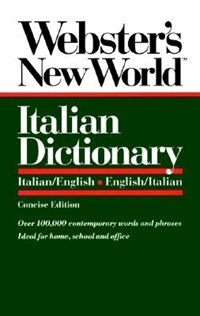 Book Webster's New World Italian Dictionary, Concise Edition: Italian/English, English/Italian by Catherine E. Love