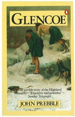 Book Glencoe The Story Of The Massacre by John Prebble