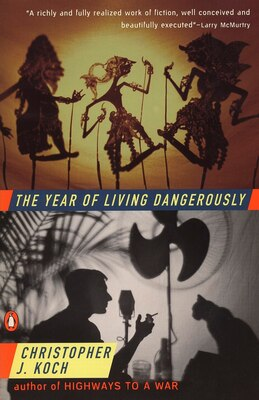 Book The Year Of Living Dangerously by Christopher J. Koch