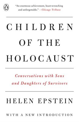 Book Children Of The Holocaust: Conversations With Sons And Daughters Of Survivors by Helen Epstein