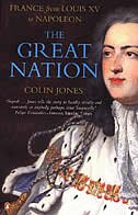 Book The Great Nation: France From Louis Xv To Napoleon by Colin Jones