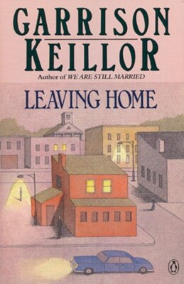 Book Leaving Home: A Collection Of Lake Wobegon by Garrison Keillor