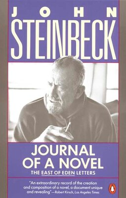 Book Journal Of A Novel: The East Of Eden Letters by John Steinbeck