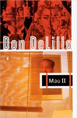 Book Mao Ii: A Novel by Don Delillo