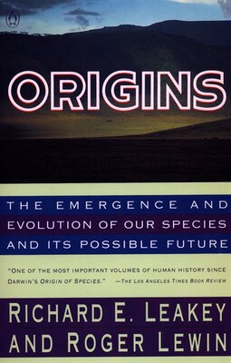 Book Origins: The Emergence And Evolution Of Our Species And Its Possible Future by Richard Leakey