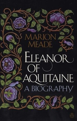 Book Eleanor Of Aquitaine: A Biography by Marion Meade