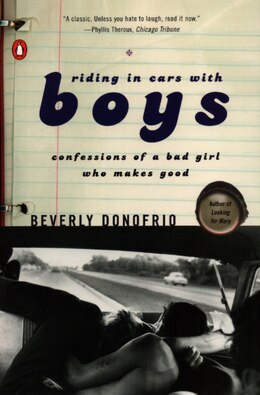 Book Riding In Cars With Boys: Confessions Of A Bad Girl Who Makes Good by Beverly Donofrio
